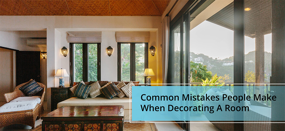 Common Mistakes People Make When Decorating A Room
